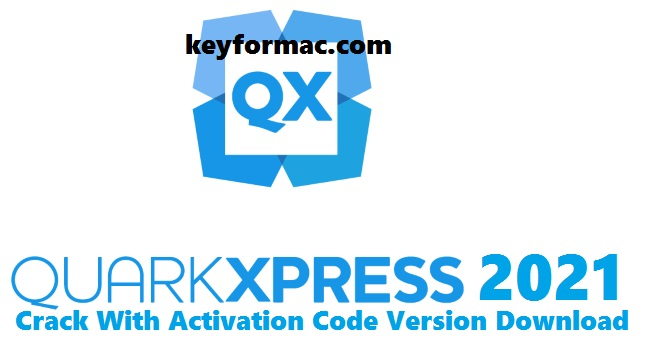 QuarkXPress 2021 v16.1.2 Crack With Activation Code Version Download