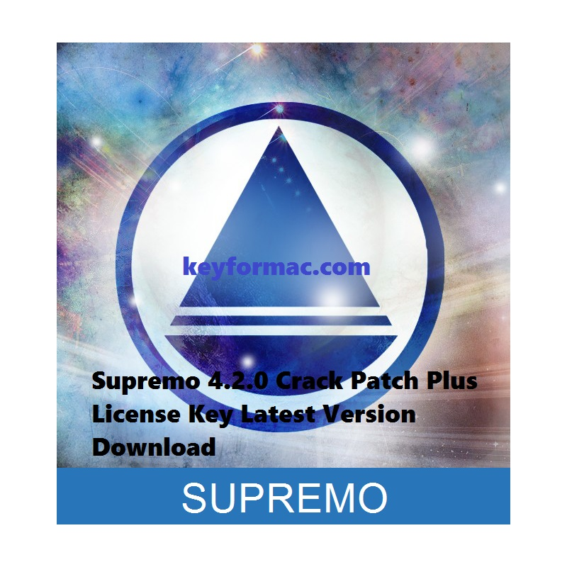 Supremo 4.2.0 Crack Patch Plus License Key Latest Version Download